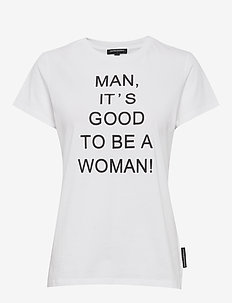 MD GOOD TO BE A WOMAN T-SHIRT - WHITE